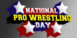 National-Pro-Wrestling-Day
