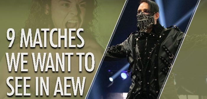 9 Unique Matches We Really Want to See on AEW Television